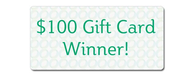 $100 Gift Card Winner!