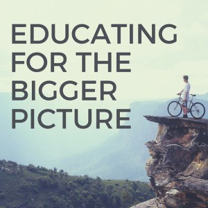 educating for the bigger picture