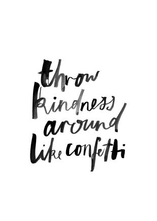 throw-kindness-around-like-confetti