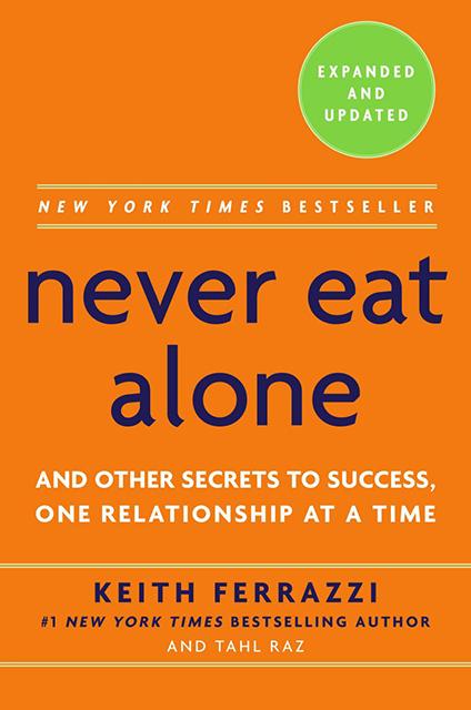 Keith ferrazzi never eat alone